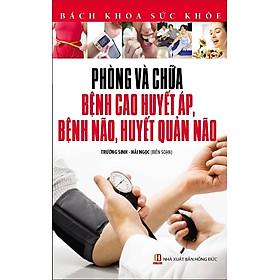 Hình đại diện sản phẩm Bách Khoa Sức Khỏe - Phòng Và Chữa Bệnh Cao Huyết Áp, Bệnh Não, Huyết Quản Não