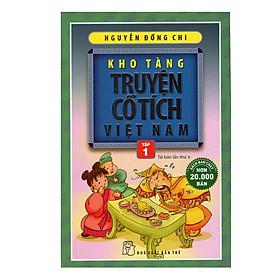 Kho Tàng Truyện Cổ Tích Việt Nam (Tập 1)