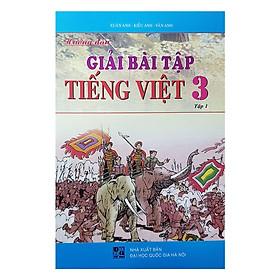 Hướng Dẫn Giải Bài Tập Tiếng Việt Lớp 3 - Tập 1