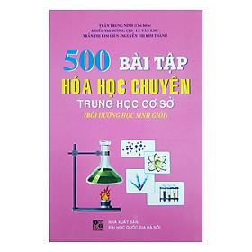 500 Bài Tập Hóa Học Chuyên Trung Học Cơ Sở (Bồi Dưỡng Học Sinh Giỏi)