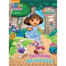 Tô Màu Theo Truyện Kể Cùng Dora - Chào Đón Bạn Đến Xứ Sở Diệu Kì!