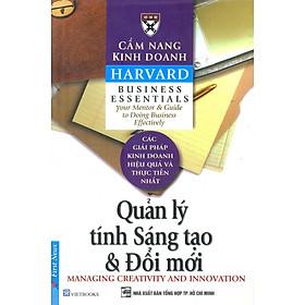 Cẩm Nang Kinh Doanh -  Quản Lý Tính Sáng Tạo Và Đổi Mới (Tái Bản)