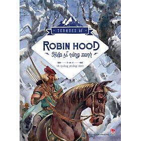 Robin Hood - Hiệp Sĩ Rừng Xanh (Ấn Bản Kỉ Niệm 60 Năm NXB Kim Đồng)