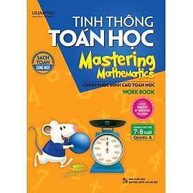 Tinh Thông Toán Học Mastering Mathematics - Work Book - Quyển A (Dành Cho Trẻ 7 - 8 Tuổi)