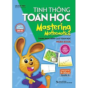 Tinh Thông Toán Học - Mastering Mathematics - Dành Cho Trẻ 9-10 Tuổi - Quyển A