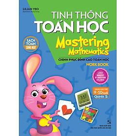 Tinh Thông Toán Học - Mastering Mathematics - Dành Cho Trẻ 9-10 Tuổi - Quyển B