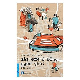 Sài Gòn, Ồ Bỗng Ngon Ghê