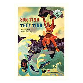 Truyện Dân Gian Việt Nam - Sơn Tinh Thủy Tinh (Ấn Bản Kỉ Niệm 60 Năm NXB Kim Đồng)