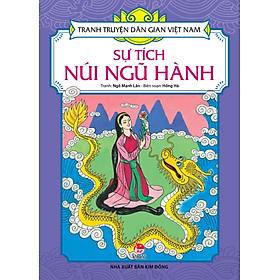 Tranh Truyện Dân Gian Việt Nam - Sự Tích Núi Ngũ Hành (Tái Bản 2017)