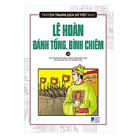 Truyện Tranh Lịch Sử Việt Nam - Lê Hoàn Đánh Tống, Bình Chiêm