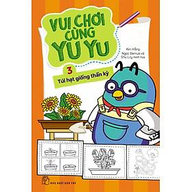 Vui Chơi Cùng Yu Yu (Tập 3) - Túi Hạt Giống Thần Kỳ