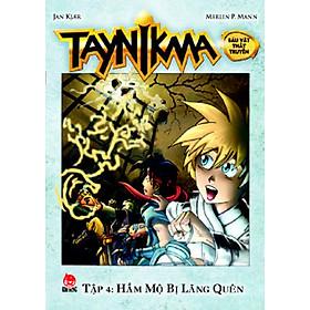 Taynikma - Tập 4 - Hầm Mộ Bị Lãng Quên (Sách Kỉ Niệm 55 Năm)