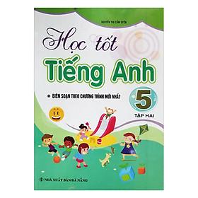 Học Tốt Tiếng Anh Lớp 5 - Tập 2