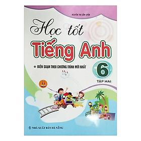 Học Tốt Tiếng Anh Lớp 6 - Tập 2
