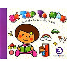 Bé Tập Tô Màu (Tập 3) - Dành Cho Trẻ Từ 3 Đến 6 Tuổi