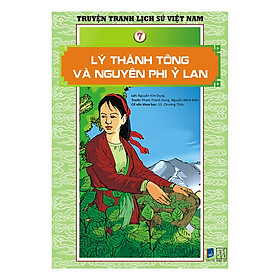 Truyện Tranh Lịch Sử Việt Nam - Lý Thánh Tông Và Nguyên Phi Ỷ Lan (Sách Màu)