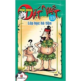Thần Đồng Đất Việt 13 - Lớp Học Hà Tiện
