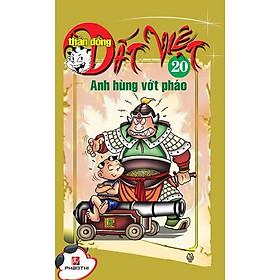 Thần Đồng Đất Việt 20- Anh Hùng Vớt Pháo