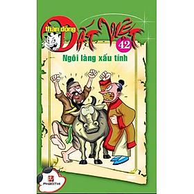 Thần Đồng Đất Việt 42 - Ngôi Làng Xấu Tính