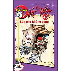 Thần Đồng Đất Việt 43 - Căn Nhà Không Chân
