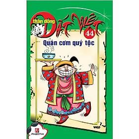 Thần Đồng Đất Việt 44 - Quán Cơm Quí Tộc