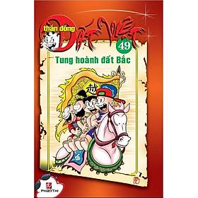 Thần Đồng Đất Việt 49 - Tung Hoành Đất Bắc