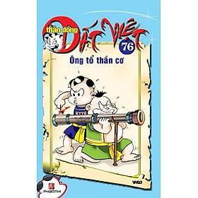 Thần Đồng Đất Việt 76 - Ông Tổ Thần Cơ