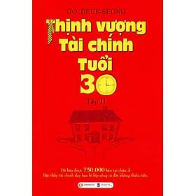 Thịnh Vượng Tài Chính Tuổi 30 (Tập 2)