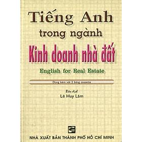 Tiếng Anh Trong Ngành Kinh Doanh Nhà Đất (Kèm 1 CD)