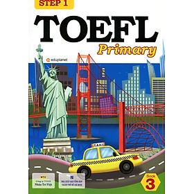 TOEFL Primary Book 3 Step 1 (Kèm CD Hoặc File MP3)