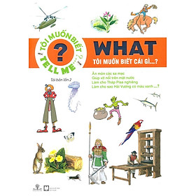 What - Tôi muốn biết cái gì…? (Tái Bản 2016)