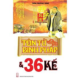 Tôn Tử Binh Pháp & 36 Kế