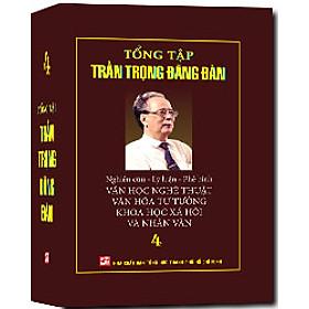 Tổng Tập Trần Trọng Đăng Đàn (Tập 4)