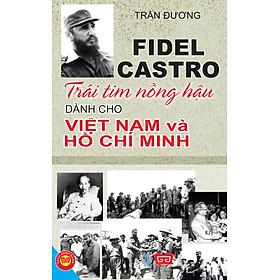 Trái Tim Nồng Hậu Dành Cho Việt Nam Và Hồ Chí Minh