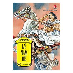 Tranh Truyện Lịch Sử Việt Nam - Lý Nam Đế