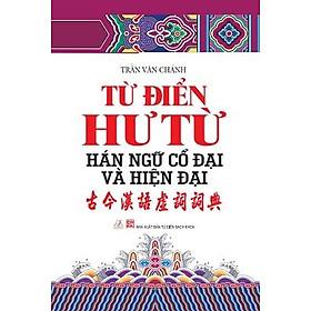 Từ Điển Hư Từ Hán Ngữ Cổ Đại Và Hiện Đại
