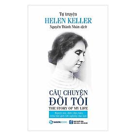 Tự Truyện Helen Keller - Câu Chuyện Đời Tôi