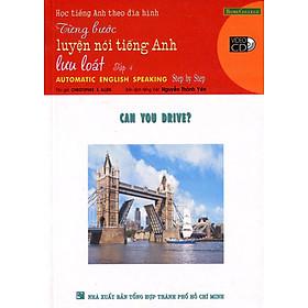 Từng Bước Luyện Nói Tiếng Anh Lưu Loát - Kèm VCD (Tập 4)
