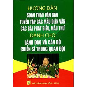 Hướng Dẫn Soạn Thảo Văn Bản, Diễn Văn Dành Cho Lãnh Đạo Và Cán Bộ Chiến Sĩ Quân Đội