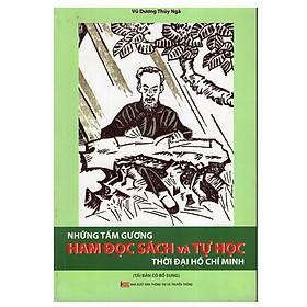Những Tấm Gương Ham Đọc Sách Và Tự Đọc Thời Đại Hồ Chí Minh