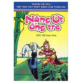 Truyện Cổ Tích Việt Nam Hay Nhất Dành Cho Thiếu Nhi - Nàng Út Ống Tre