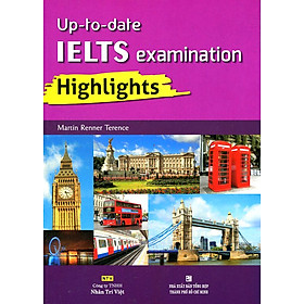 Up To Date IELTS Examination Highlights (Kèm CD)