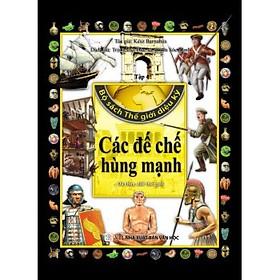 Bộ Sách Thế Giới Diệu Kỳ (Tập 4) - Các Đế Chế Hùng Mạnh