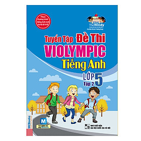 Tuyển Tập Đề Thi Violympic Tiếng Anh Lớp 5 - Tập 2 (Kèm Audio Tại App MCBooks)