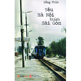 Yêu Hà Nội Thích Sài Gòn