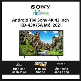 Android Tivi Sony 4K 43 inch 43X75A Mới 2021