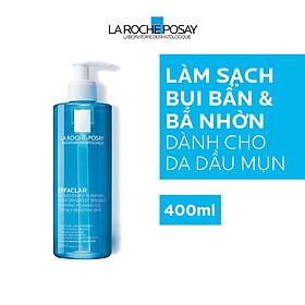 Bộ sản phẩm làm sạch và bảo vệ da dầu nhạy cảm La Roche-Posay Effaclar Gel