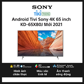 Android Tivi Sony 4K 65 inch KD-65X80J Mới 2021