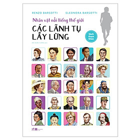Nhân vật nổi tiếng thế giới - Các lãnh tụ lẫy lừng  (Tái Bản 2020)