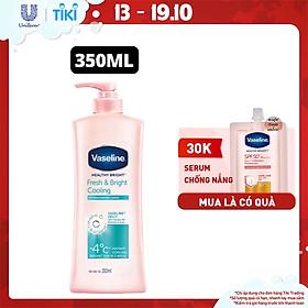 Single Sữa dưỡng thể 350ml Vaseline Dưỡng ẩm Sáng da Fresh & Bright 10X Niacinamide giúp da sáng khỏe mịn căng Tinh chất Menthol mát lạnh như tuyết tan trên da